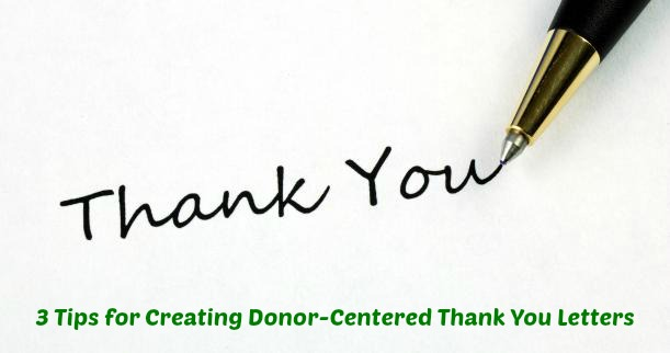 3 Quick Tips For Writing Donor-Centered Thank You Letters • Little