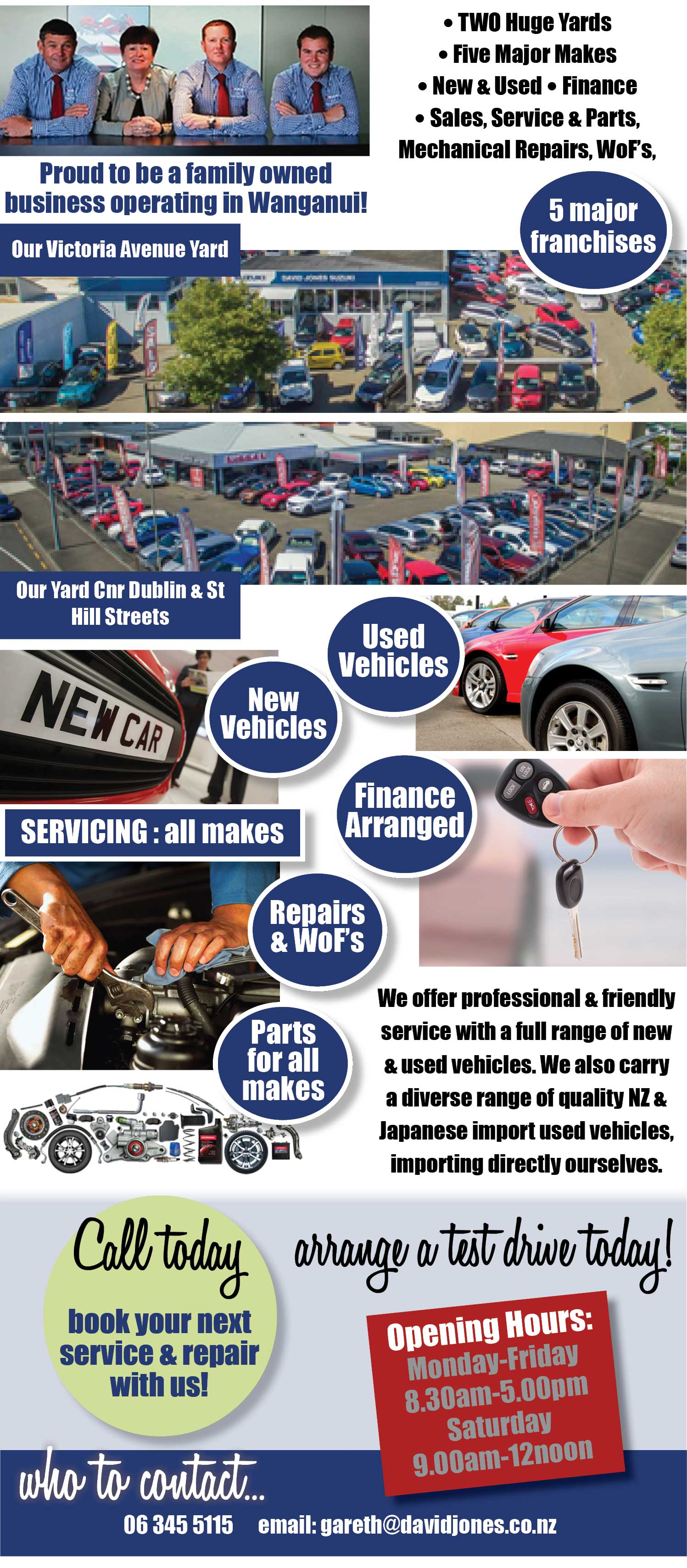 A family owned business in Wanganui and the greater Wanganui District. New and Used car sales. Service, repairs & WoF's, finance arranged, parts for all makes. David Jones Motors has 2 yards in Wanganui. New Cars. Used Cars.