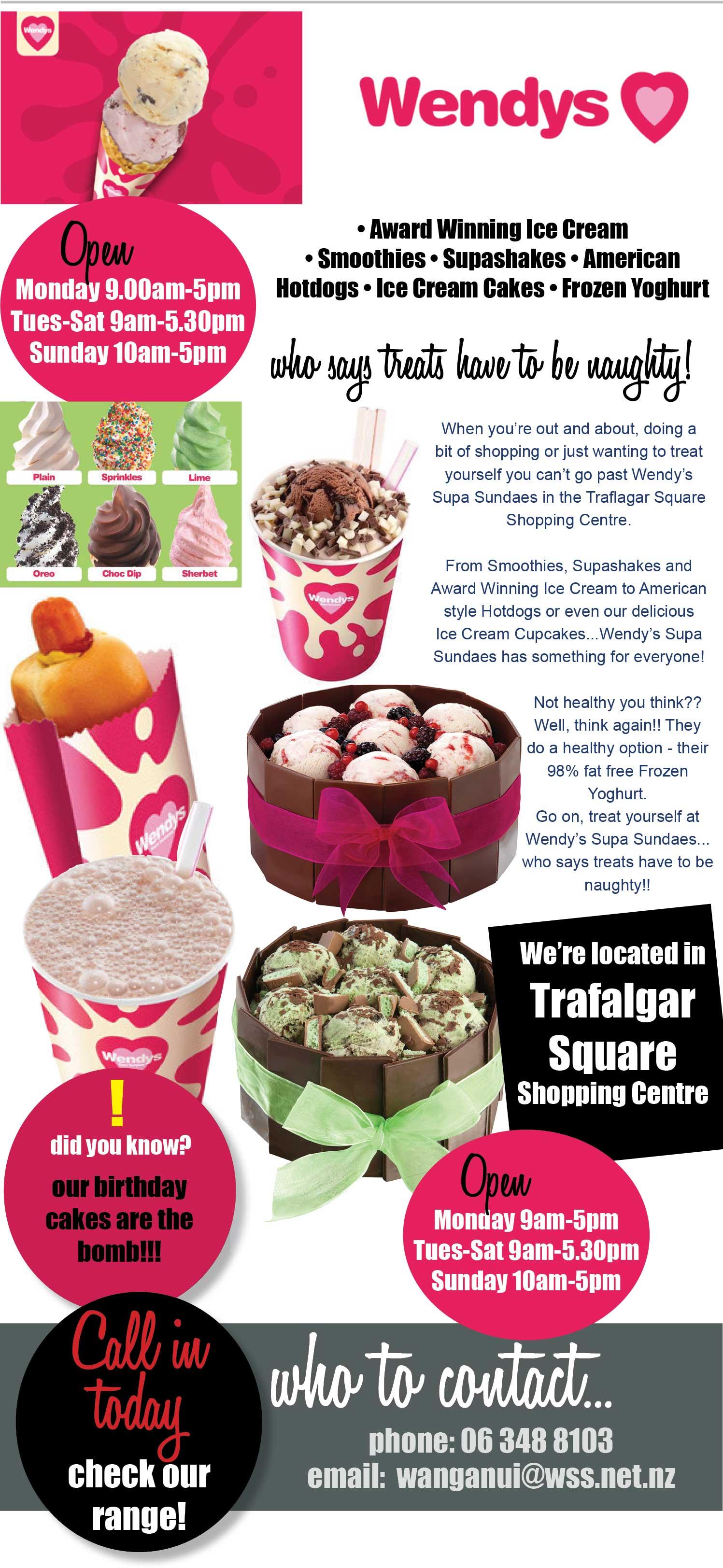 Wendy's Supa Sundaes, Trafalgar Square, Wanganui. Smoothies,Supashakes, American Hotdogs, Icre Cream Cakes, Frozen Yoghurt